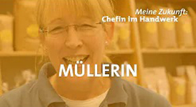 Meine Zukunft: Chefin im Handwerk. Müllerin