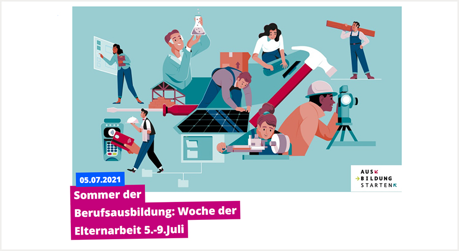 Sommer der Berufsausbildung: Woche der Elternarbeit 5.–9.Juli 2021